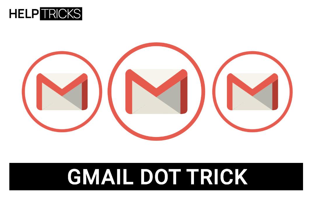 Gmail Dot Trick